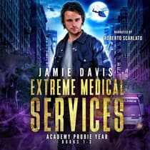 Extreme Medical Services Box Set Vol 1 - 3 by Jamie Davis audiobook
