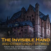 The Invisible Hand and Other Ghost Stories by Hereward Carrington audiobook