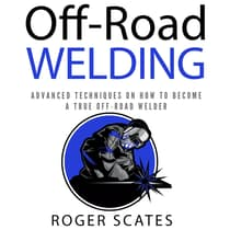 Off-Road Welding by Roger Scates audiobook