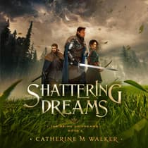 Shattering Dreams by Catherine M Walker audiobook
