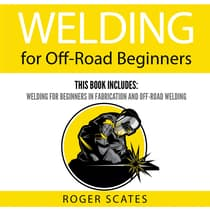 Welding for Off-Road Beginners by Roger Scates audiobook