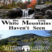 The White Mountains You Haven't Seen by Matthew Marchon audiobook