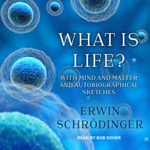 What is Life? by Erwin Schrödinger audiobook