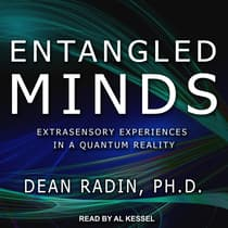 Entangled Minds by Dean Radin, PhD audiobook