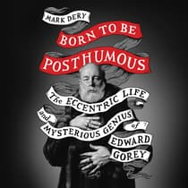 Born to Be Posthumous by Mark Dery audiobook