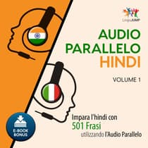 Audio Parallelo Hindi - Impara l'hindi con 501 Frasi utilizzando l'Audio Parallelo - Volume 1 by Lingo Jump audiobook