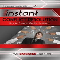 Instant Conflict Resolution by The INSTANT-Series audiobook