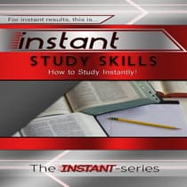 Instant Study Skills by The INSTANT-Series audiobook