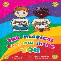 The Magical Rainbow Inside You by Roushini  audiobook