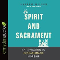 Spirit and Sacrament by Andrew Wilson audiobook