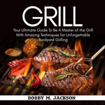 Grill by Bobby M. Jackson audiobook