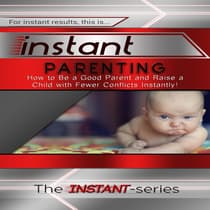 Instant Parenting by The INSTANT-Series audiobook