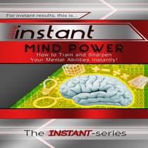 Instant Mind Power by The INSTANT-Series audiobook