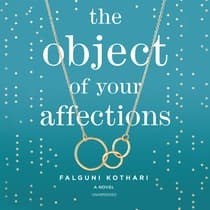 The Object of Your Affections by Falguni Kothari audiobook