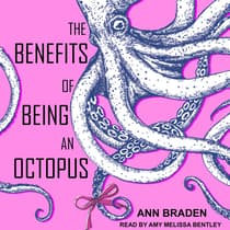 The Benefits of Being an Octopus by Ann Braden audiobook