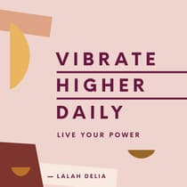 Vibrate Higher Daily by Lalah Delia audiobook