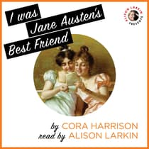 I Was Jane Austen's Best Friend by Cora Harrison audiobook
