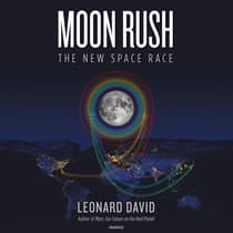 Moon Rush by Leonard David audiobook
