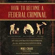 How to Become a Federal Criminal by Mike Chase audiobook