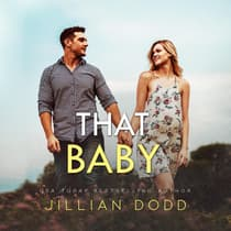 That Baby (That Boy Book 3) by Jillian Dodd audiobook