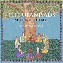 The Upanishads: Stories of the Self with Graham Burns by Graham Burns audiobook