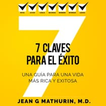 7 CLAVES PARA EL ÉXITO by Jean G Mathurin audiobook