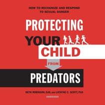 Protecting Your Child from Predators by Beth Robinson audiobook