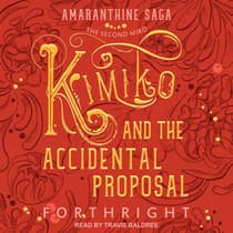 Kimiko and the Accidental Proposal by Forthright  audiobook