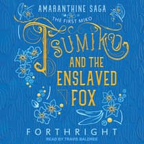 Tsumiko and the Enslaved Fox by Forthright  audiobook