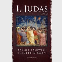 I, Judas by Taylor Caldwell audiobook