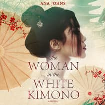 The Woman in the White Kimono by Ana Johns audiobook