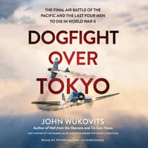 Dogfight over Tokyo by John Wukovits audiobook