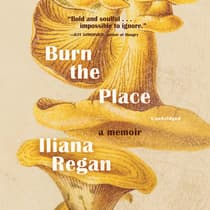 Burn the Place by Iliana Regan audiobook