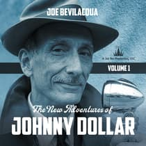 The New Adventures of Johnny Dollar, Vol. 1 by Joe Bevilacqua audiobook