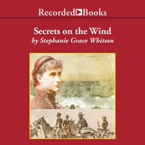 Secrets on the Wind by Stephanie Grace Whitson audiobook
