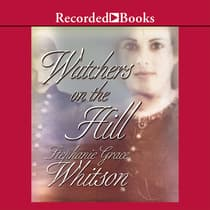 Watchers on the Hill by Stephanie Grace Whitson audiobook