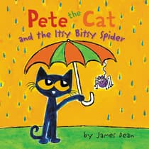Pete the Cat and the Itsy Bitsy Spider by James Dean audiobook