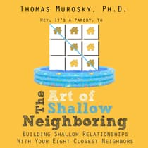 The Art of Shallow Neighboring by Thomas Murosky audiobook