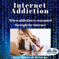 Internet Addiction by Juan Moisés De La Serna audiobook