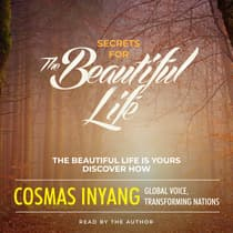 Secrets for the Beautiful Life by Cosmas Inyang audiobook