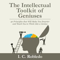 The Intellectual Toolkit of Geniuses by I. C. Robledo audiobook