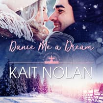Dance Me a Dream by Kait Nolan audiobook