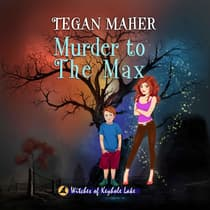 Murder to the Max by Tegan Maher audiobook