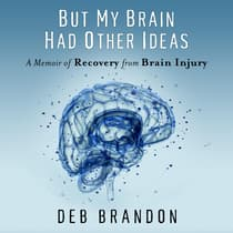 But My Brain Had Other Ideas by Deb Brandon audiobook