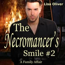 The Necromancer's Smile 2: A Family Affair by Lisa Oliver audiobook