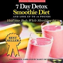 7 Day Detox Smoothie Diet: And Lose Up to 10 Pounds by Pennie Mae Cartawick audiobook