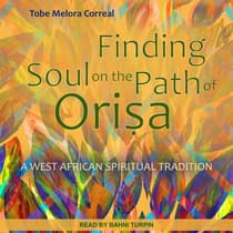 Finding Soul on the Path of Orisa by Tobe Melora Correal audiobook