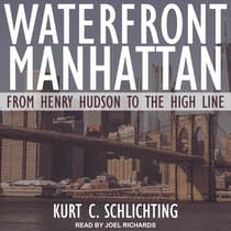 Waterfront Manhattan by Kurt C. Schlichting audiobook