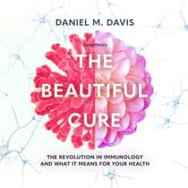 The Beautiful Cure by Daniel M. Davis audiobook