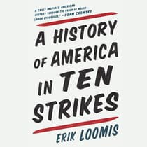 A History of America in Ten Strikes by Erik Loomis audiobook